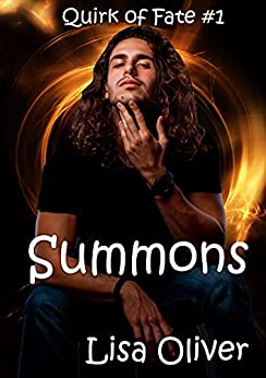 Summons: A demon/mage story (Quirk of Fate Book 1) by [Lisa Oliver]
