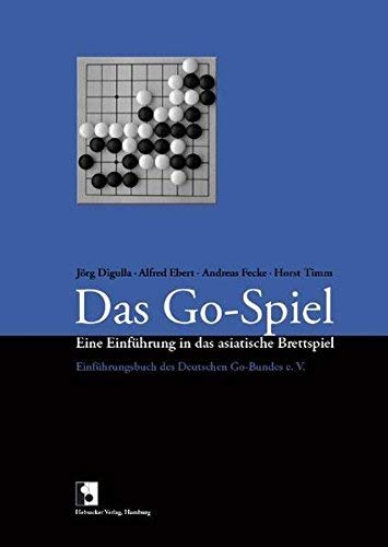 Das Go-Spiel. Eine Einführung in das asiatische Brettspiel by Jörg Digulla(1. August 2008)