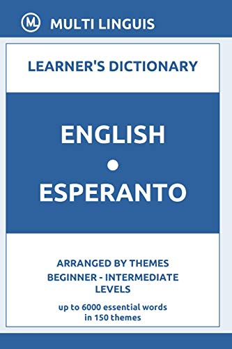 English-Esperanto Learner's Dictionary (Arranged by Themes, Beginner - Intermediate Levels) (Paperback)