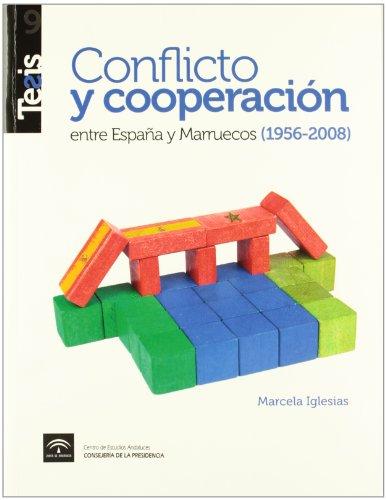 Conflicto y cooperación entre España y Marruecos (1956-2008) (Tesis, Band 9)