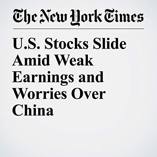 U.S. Stocks Slide Amid Weak Earnings and Worries Over China audiobook cover art