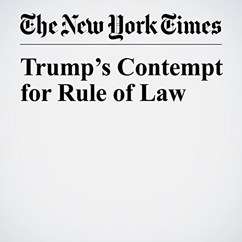 Trump's Contempt for Rule of Law cover art