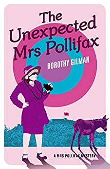 The Unexpected Mrs Pollifax (A Mrs Pollifax Mystery Book 1) by [Dorothy Gilman]