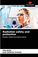 Radiation safety and protection: Radiation Safety Consultation Aspects