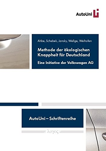 Methode Der Okologischen Knappheit Fur Deutschland: Eine Initiative Der Volkswagen Ag