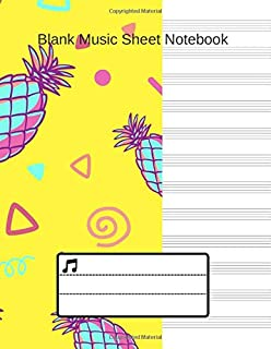 Blank Music Sheet Notebook: Manuscript paper for musicians, songwriters, composers, write down notes for beginner professional, nice gift, pinapple cover