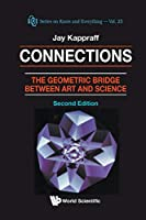Connections: The Geometric Bridge Between Art and Science (Series on Knots and Everything)