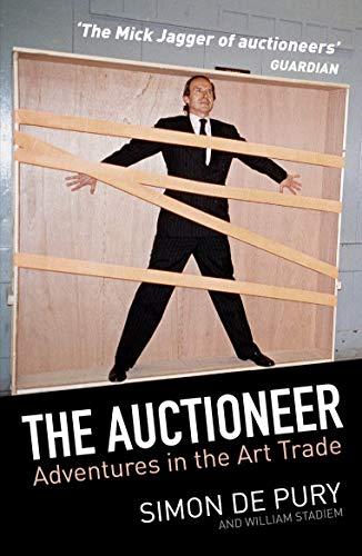 De Pury, S: Auctioneer: Adventures in the Art Trade