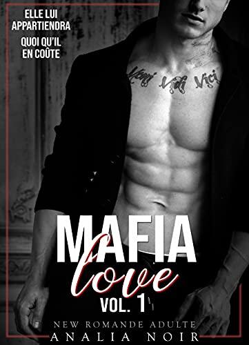 Couverture du livre Mafia Love - Vol. 1: (New Romance   New Adult)