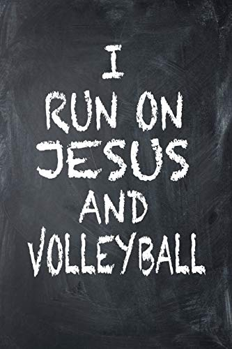 I Run On Jesus And Volleyball: 6x9 Ruled Notebook, Journal, Daily Diary, Organizer, Planner