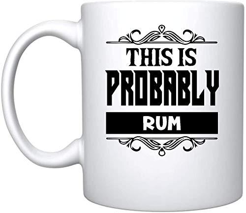 Taza de café de cerámica con texto en inglés 'This is Probably Rum', regalo divertido para alguien que ama beber despedida de soltero, propuesta del padrino (ron, taza de cerámica)