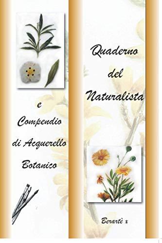 Quaderno del Naturalista e Compendio di Acquerello Botanico
