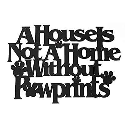 Wall Word Art Decorative Wood Sign for Pet, Dog, Cat, Horse, Pig, Animal Lovers with Fun Sayings and Quotes, 18 X 12 inches (A House is Not a Home Without Pawprints)
