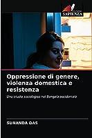 Oppressione di genere, violenza domestica e resistenza: Uno studio sociologico nel Bengala occidentale