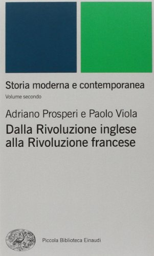 Storia moderna e contemporanea. Dalla rivoluzione inglese alla Rivoluzione francese (Vol. 2)