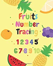 Fruits Number tracing: Number tracing book for Preschoolers and kids Ages 3-5,kindergarten.Lots of fun learning numbers 1-10 in fruits theme  work book with games