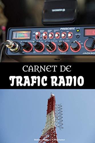 Carnet de trafic Radio : Cahier d'enregistrement de trafic radio à remplir: Logbook Radioamateur | Pour Cbistes ou radioamateurs | 59 fiches à ... 9 pouces, 120 pages | Motif ondes et antennes