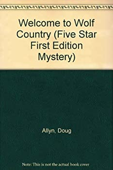 Welcome to Wolf Country (Five Star First Edition Mystery Series) 0786234210 Book Cover