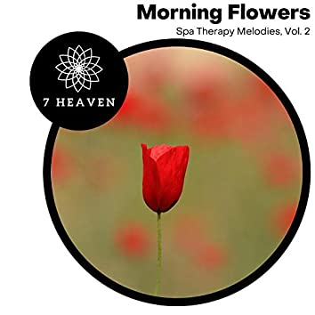Morning Flowers - Spa Therapy Melodies, Vol. 2