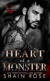 Heart of a Monster: A New Reign Mafia Romance (New Reign Mafia Duet Book 1) by [Shain  Rose]