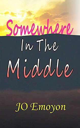 SOMEWHERE IN THE MIDDLE (English Edition)