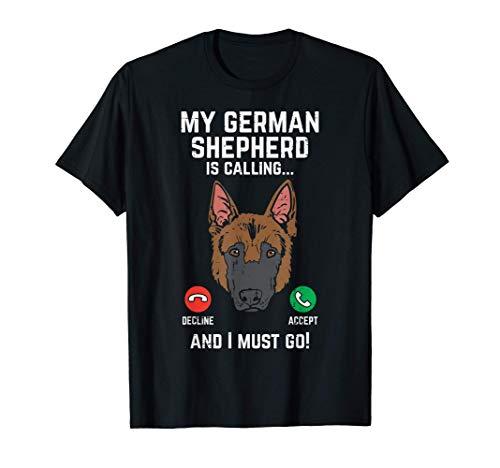 German Shepherd Calling I Must Go K9 Dog Lover Owner Gift T-Shirt