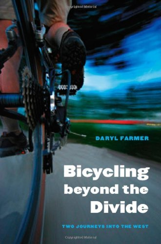 Bicycling beyond the Divide: Two Journeys into the West (Outdoor Lives) (English Edition)