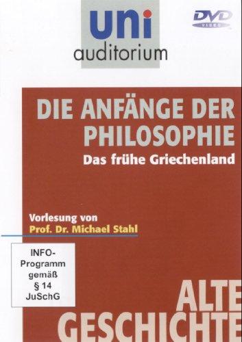Die Anfänge der Philosophie Das frühe Griechenland (Reihe: uni auditorium) Vorlesung von Prof. Dr. Michael Stahl, 1 DVD, Länge: ca. 67 Minuten
