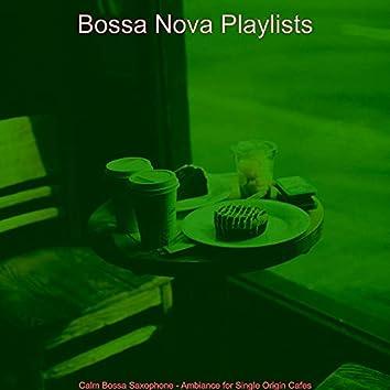 Calm Bossa Saxophone - Ambiance for Single Origin Cafes