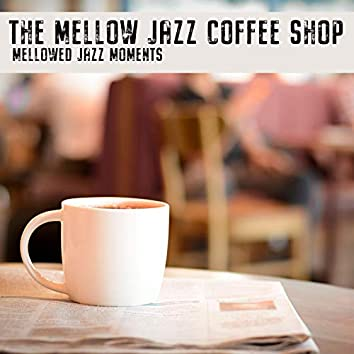 Mellowed Jazz Moments