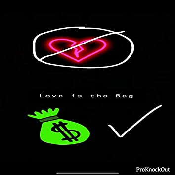 Love is the Bag