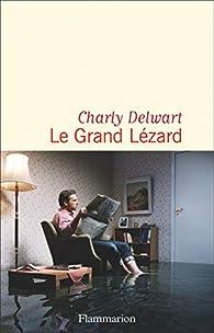 Le grand lézard par Charly Delwart