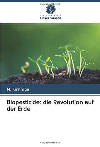 Biopestizide: die Revolution auf der Erde