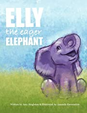 Elly the Eager Elephant (African Animals Emotional Health Book 1)