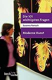 Partsch, S: 101 wichtigsten Fragen - Moderne Kunst