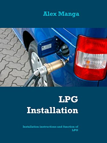 LPG Installation: Installation instructions and function of LPG (English Edition)