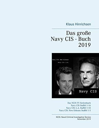 Das große Navy CIS - Buch 2019: Das NCIS TV-Serienbuch: Navy CIS Staffel 1-16 Navy CIS: L.A. Staffel 1-10 Navy CIS: New Orleans Staffel 1-5