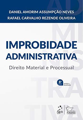 Improbidade Administrativa - Direito Material e Processual