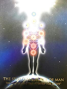 Hardcover Spiritual Essence of Man: The Chakras and The Inverted Tree of Life Book