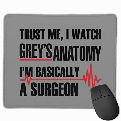Trust Me I Watch Grey's Anatomy Mouse Pad for All Mouse,Fashion,Gaming Mouse Pad 11.8 X 9.8(25x30cm)