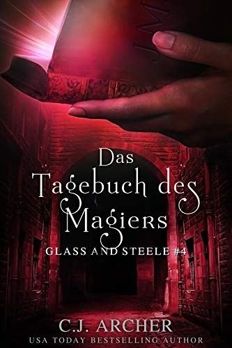 Das Tagebuch des Magiers: Glass and Steele (Glass and Steele Serie 4)