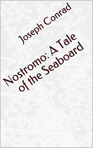 Nostromo: A Tale of the Seaboard (English Edition)