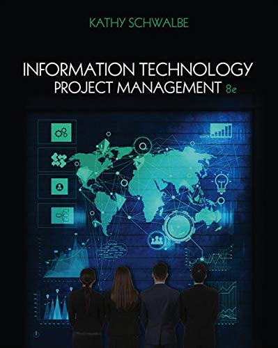 Compare Textbook Prices for Information Technology Project Management 8 Edition ISBN 9781285452340 by Schwalbe, Kathy