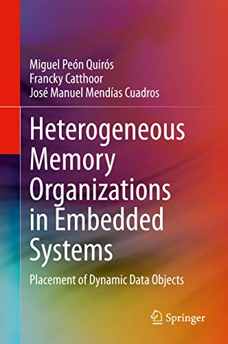 Heterogeneous Memory Organizations in Embedded Systems: Placement of Dynamic Data Objects (English Edition)