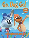 GO, DOG. GO!: Coloring Book for Toddlers and Kids 2-4 years