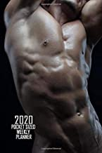 2020 Pocket Sized Weekly Planner: Male Fitness Bodybuilding Nude | Daily Weekly Monthly View | Clean Simple Beefcake Calendar Organizer | 4x6 in 110 ... More! (8x10 12 Month Simple Pretty Planner)