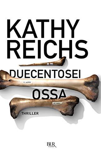Duecentosei ossa: I romanzi della serie tv Bones (La serie di Temperance Brennan Vol. 12)
