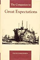 The Companion to Great Expectations (The Dickens Companions)