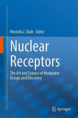 Nuclear Receptors: The Art and Science of Modulator Design and Discovery