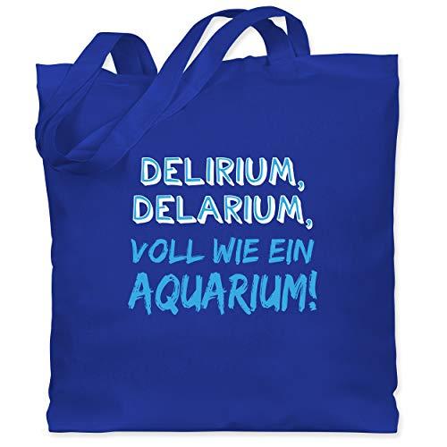 Shirtracer Sprüche - Delirium, Delarium, Voll wie ein Aquarium! - Unisize - Royalblau - Geschenk - WM101 - Stoffbeutel aus Baumwolle Jutebeutel lange Henkel